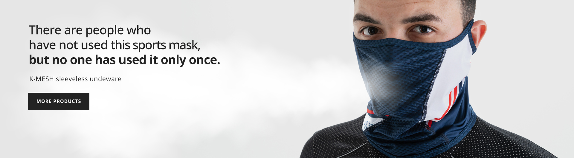 There are people who have not used this sports mask, but no one has used it only once.