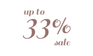 UP TO 33% SALE